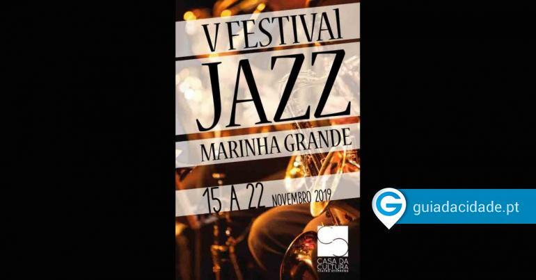 5º Festival Jazz da Marinha Grande - oGuia | Leiria - Guia da Cidade