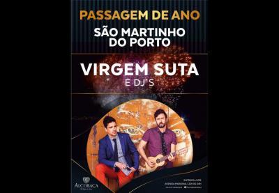 """Os """"Virgem Suta"""" e DJ´s animam a Passagem de Ano de São Martinho do Porto"""