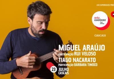 MIGUEL ARAÚJO actua no Edpcooljazz' 20 com participação de RUI VELOSO